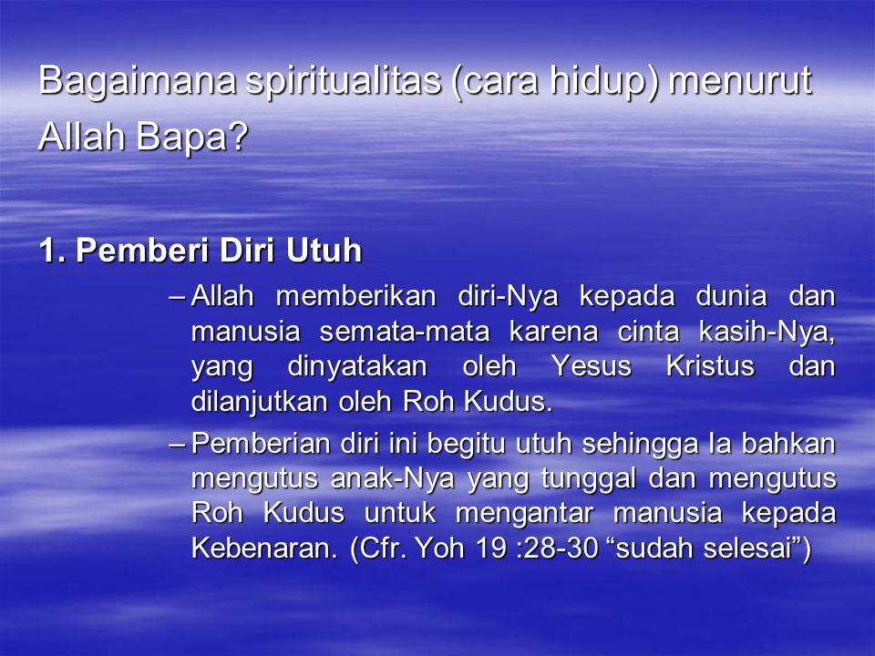 Bagaimana spiritualitas (cara hidup) menurut Allah Bapa.