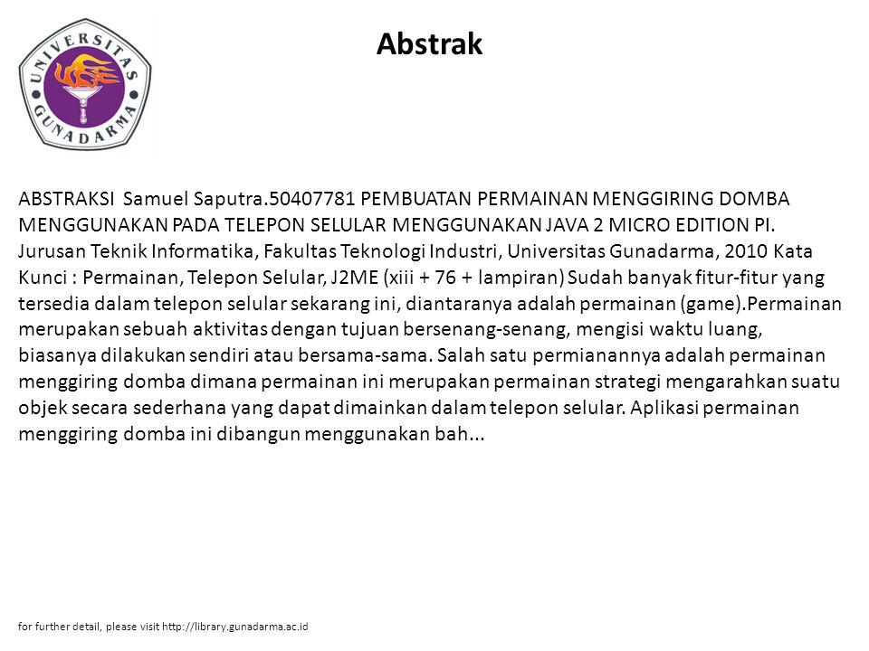 Abstrak ABSTRAKSI Samuel Saputra.50407781 PEMBUATAN PERMAINAN MENGGIRING DOMBA MENGGUNAKAN PADA TELEPON SELULAR MENGGUNAKAN JAVA 2 MICRO EDITION PI.