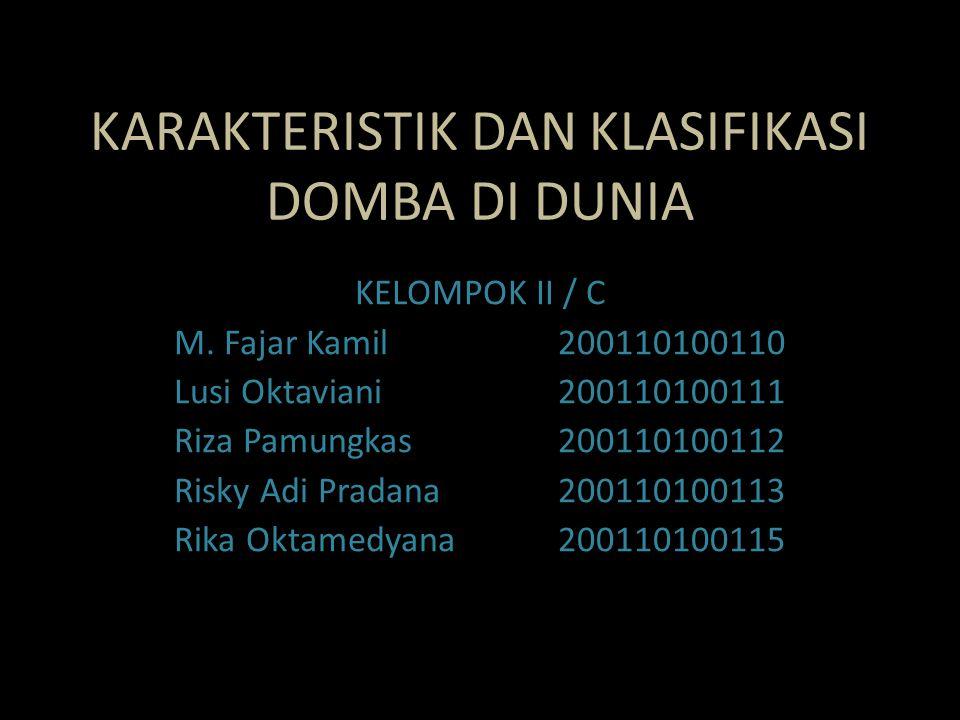 KARAKTERISTIK DAN KLASIFIKASI DOMBA DI DUNIA KELOMPOK II / C M. Fajar Kamil200110100110 Lusi Oktaviani200110100111 Riza Pamungkas200110100112 Risky Ad