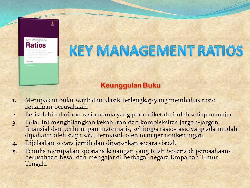 1. Merupakan buku wajib dan klasik terlengkap yang membahas rasio keuangan perusahaan. 2. Berisi lebih dari 100 rasio utama yang perlu diketahui oleh