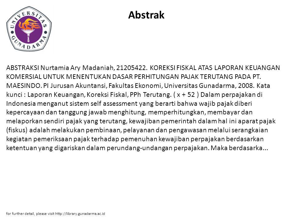 Abstrak ABSTRAKSI Nurtamia Ary Madaniah, 21205422. KOREKSI FISKAL ATAS LAPORAN KEUANGAN KOMERSIAL UNTUK MENENTUKAN DASAR PERHITUNGAN PAJAK TERUTANG PA