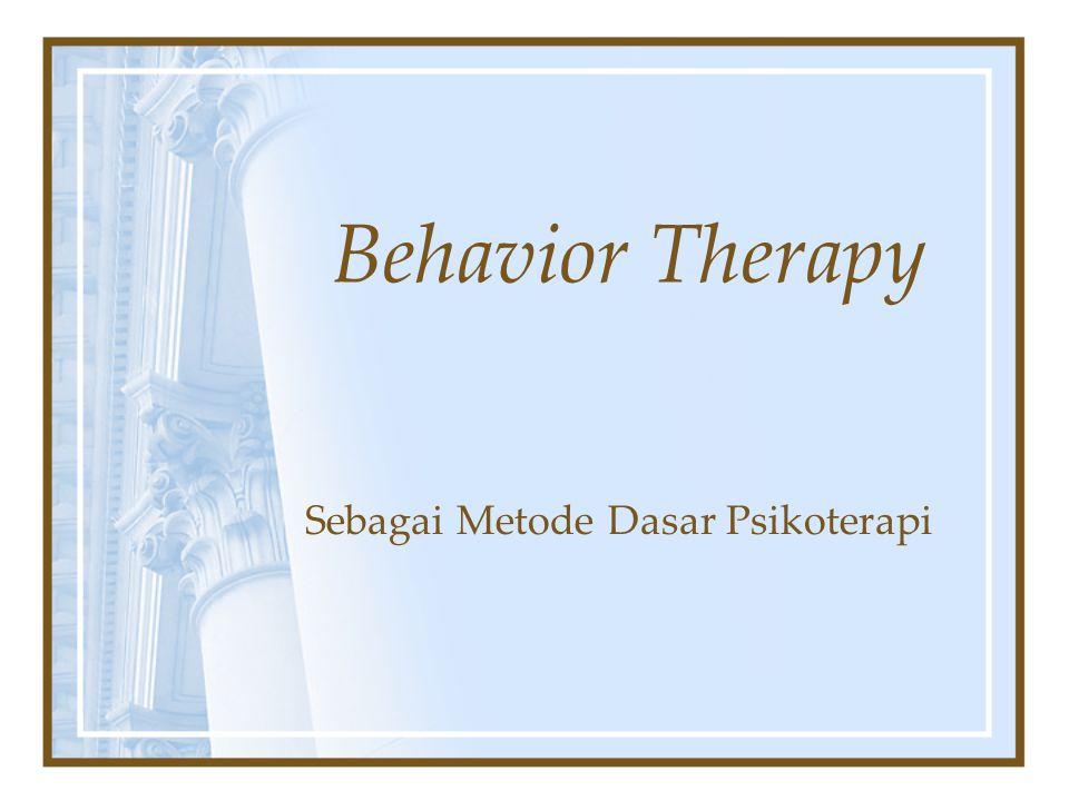Behavior Therapy Sebagai Metode Dasar Psikoterapi