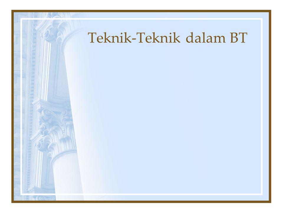 Teknik-Teknik dalam BT