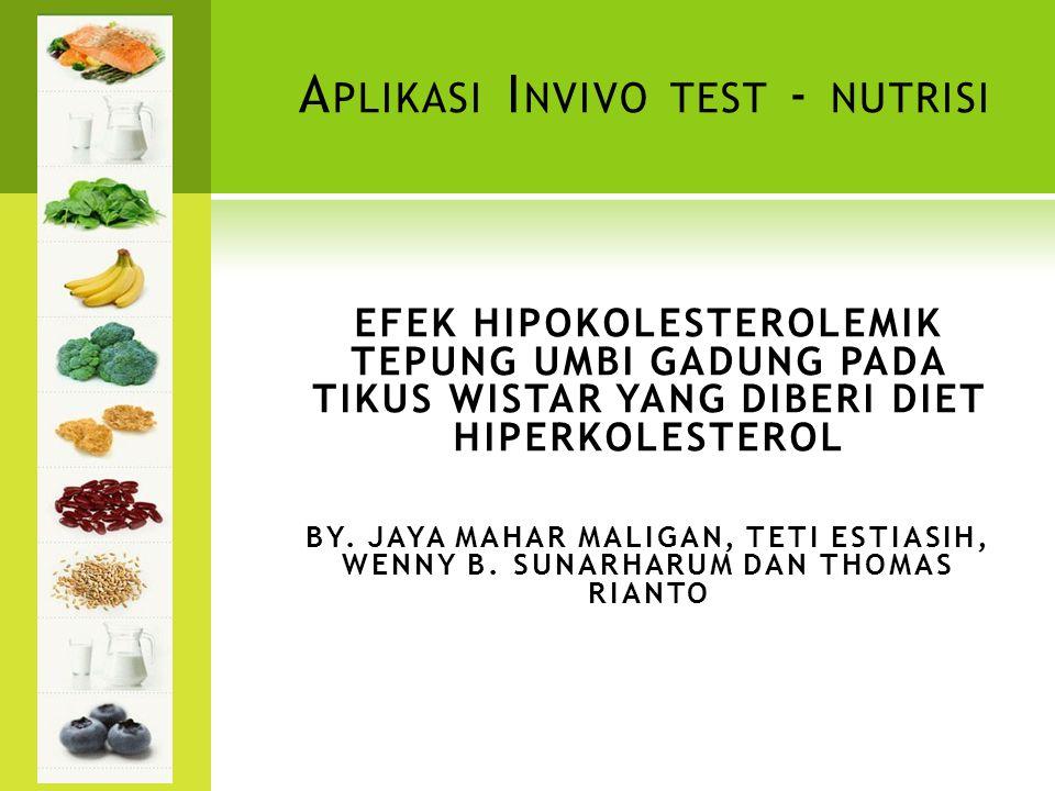 A PLIKASI I NVIVO TEST - NUTRISI EFEK HIPOKOLESTEROLEMIK TEPUNG UMBI GADUNG PADA TIKUS WISTAR YANG DIBERI DIET HIPERKOLESTEROL BY. JAYA MAHAR MALIGAN,