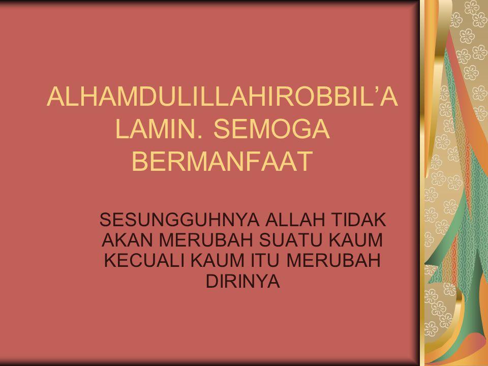 ALHAMDULILLAHIROBBIL'A LAMIN.