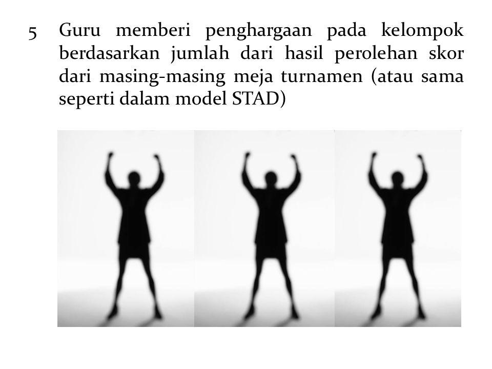 5Guru memberi penghargaan pada kelompok berdasarkan jumlah dari hasil perolehan skor dari masing-masing meja turnamen (atau sama seperti dalam model S