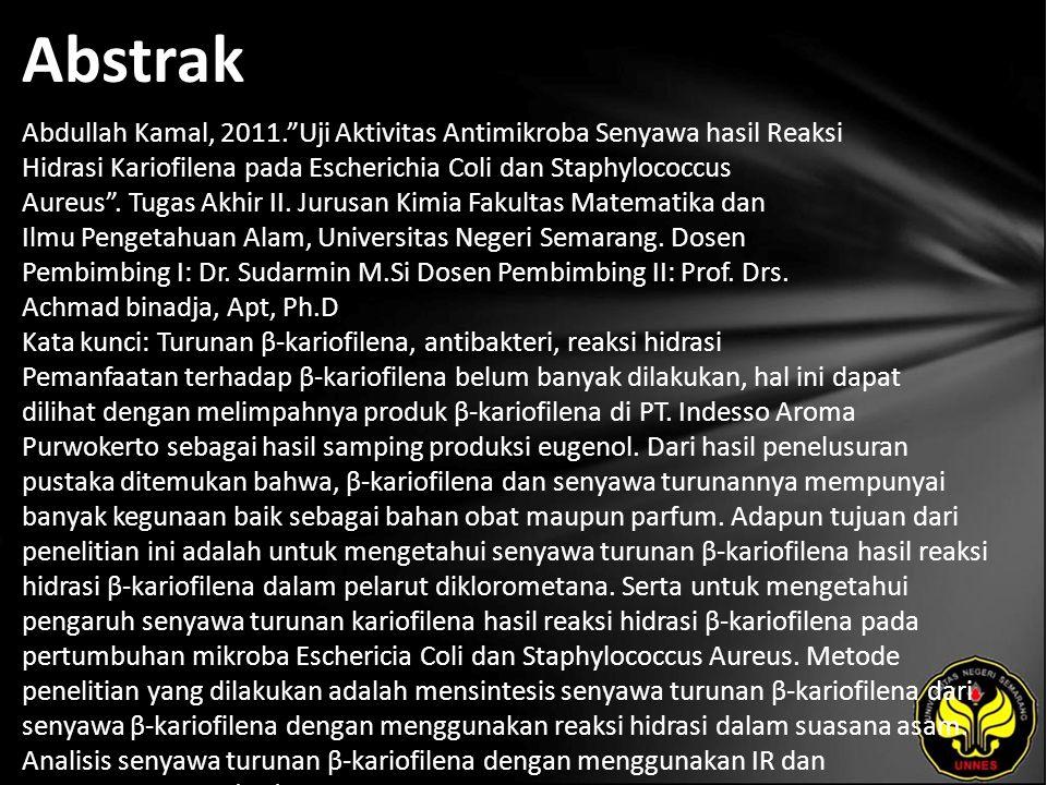 """Abstrak Abdullah Kamal, 2011.""""Uji Aktivitas Antimikroba Senyawa hasil Reaksi Hidrasi Kariofilena pada Escherichia Coli dan Staphylococcus Aureus"""". Tug"""