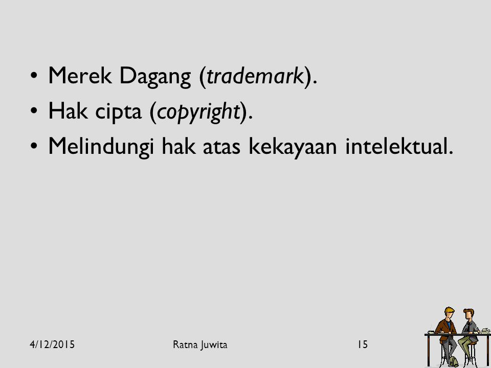 Merek Dagang (trademark).Hak cipta (copyright). Melindungi hak atas kekayaan intelektual.