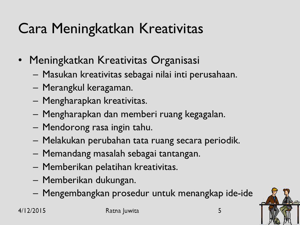 Cara Meningkatkan Kreativitas Meningkatkan Kreativitas Organisasi –Masukan kreativitas sebagai nilai inti perusahaan.