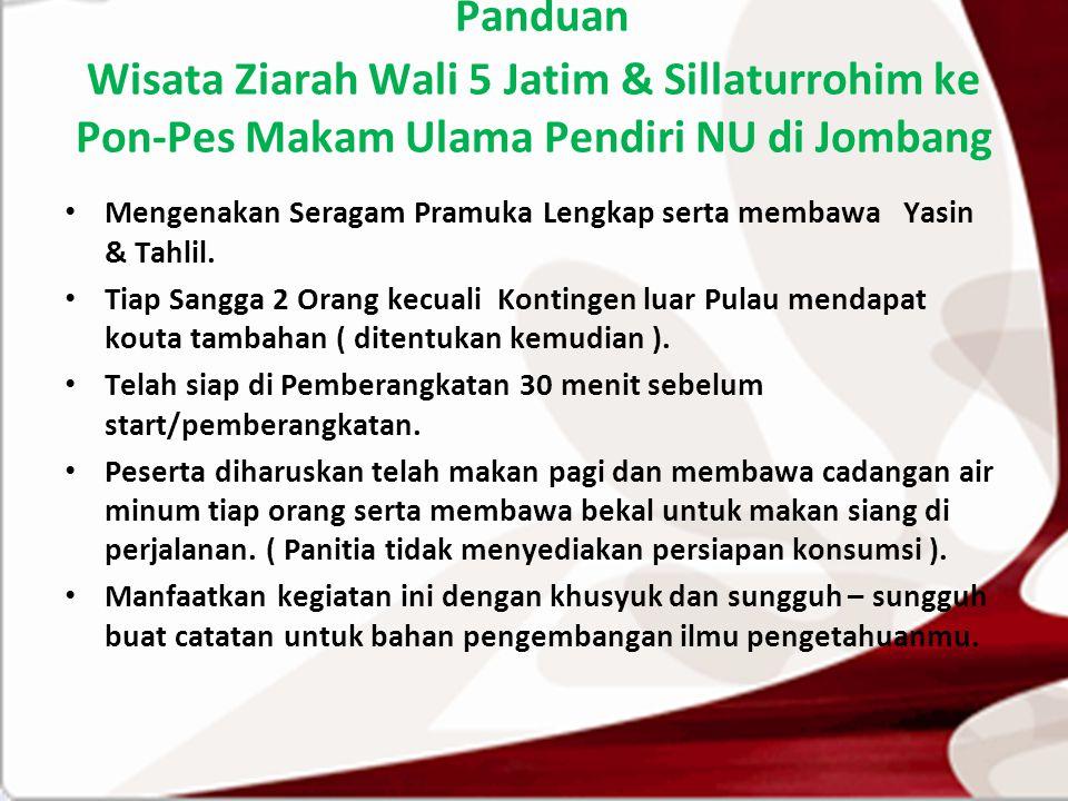 Panduan Wisata Ziarah Wali 5 Jatim & Sillaturrohim ke Pon-Pes Makam Ulama Pendiri NU di Jombang Mengenakan Seragam Pramuka Lengkap serta membawa Yasin