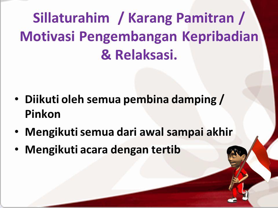 Sillaturahim / Karang Pamitran / Motivasi Pengembangan Kepribadian & Relaksasi. Diikuti oleh semua pembina damping / Pinkon Mengikuti semua dari awal