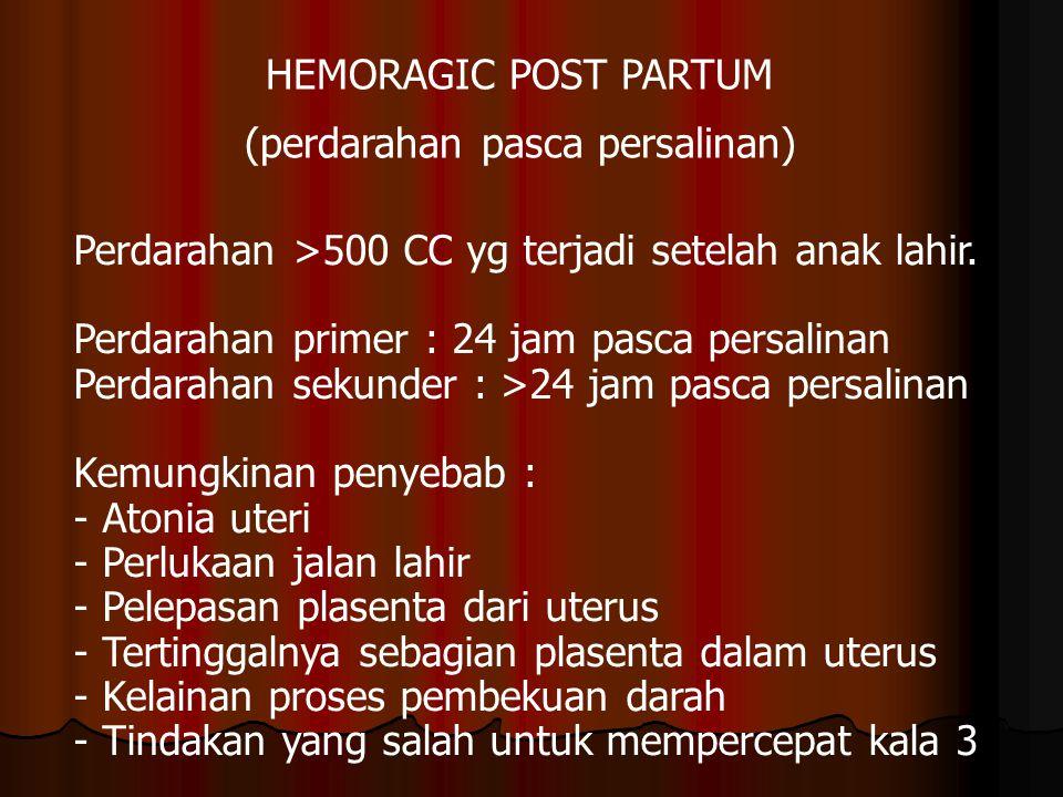 Perdarahan >500 CC yg terjadi setelah anak lahir.
