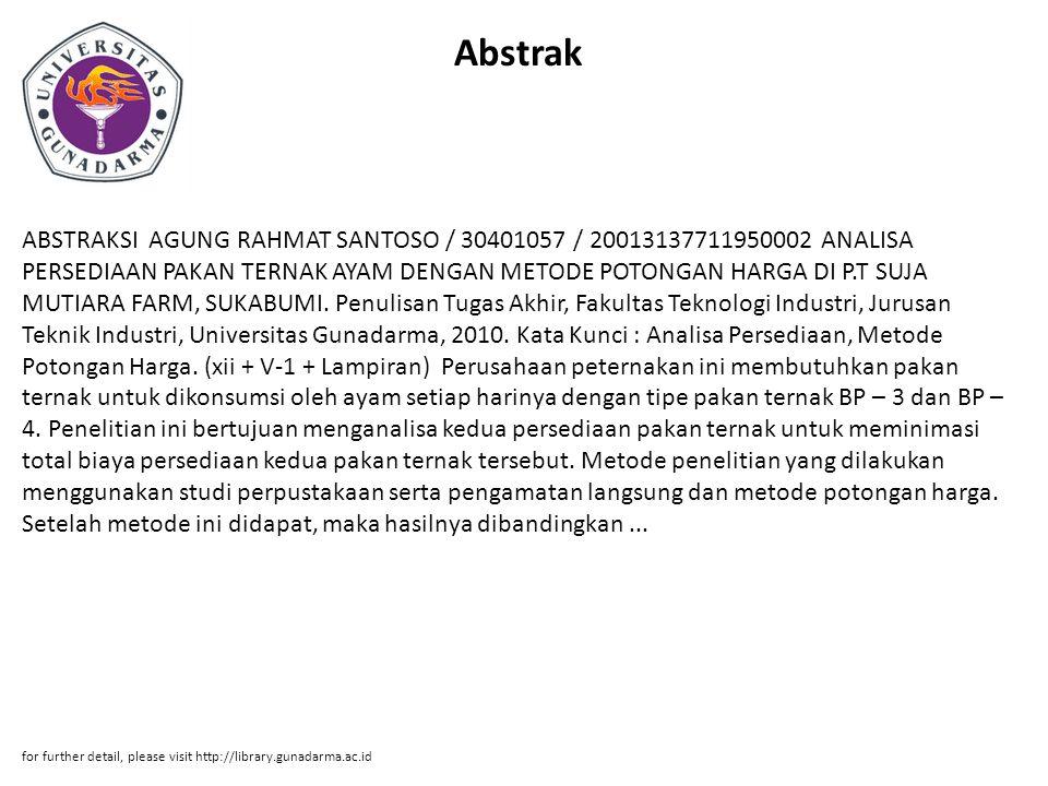 Abstrak ABSTRAKSI AGUNG RAHMAT SANTOSO / 30401057 / 20013137711950002 ANALISA PERSEDIAAN PAKAN TERNAK AYAM DENGAN METODE POTONGAN HARGA DI P.T SUJA MU
