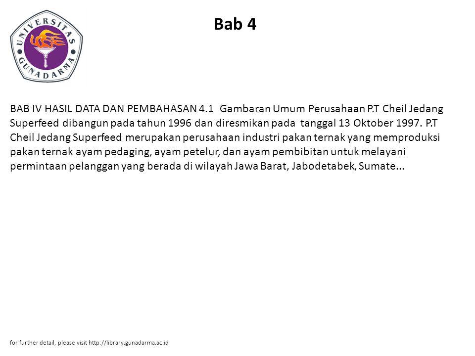 Bab 4 BAB IV HASIL DATA DAN PEMBAHASAN 4.1 Gambaran Umum Perusahaan P.T Cheil Jedang Superfeed dibangun pada tahun 1996 dan diresmikan pada tanggal 13
