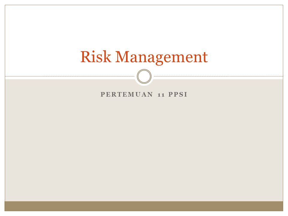 2 Learning Objectives - Resiko dan manajemen resiko - Elemen dan konten plan manajemen resiko - Sumber resiko dalam proyek IT - Proses identifikasi resiko, tools dan teknik identifikasi resiko - Risk register - Analisa resiko yang kualitatif - Faktor resiko, probability/impact matrix - Analisa resiko yang kuantitatif - Monitoring resiko - Software bantu untuk manajemen resiko