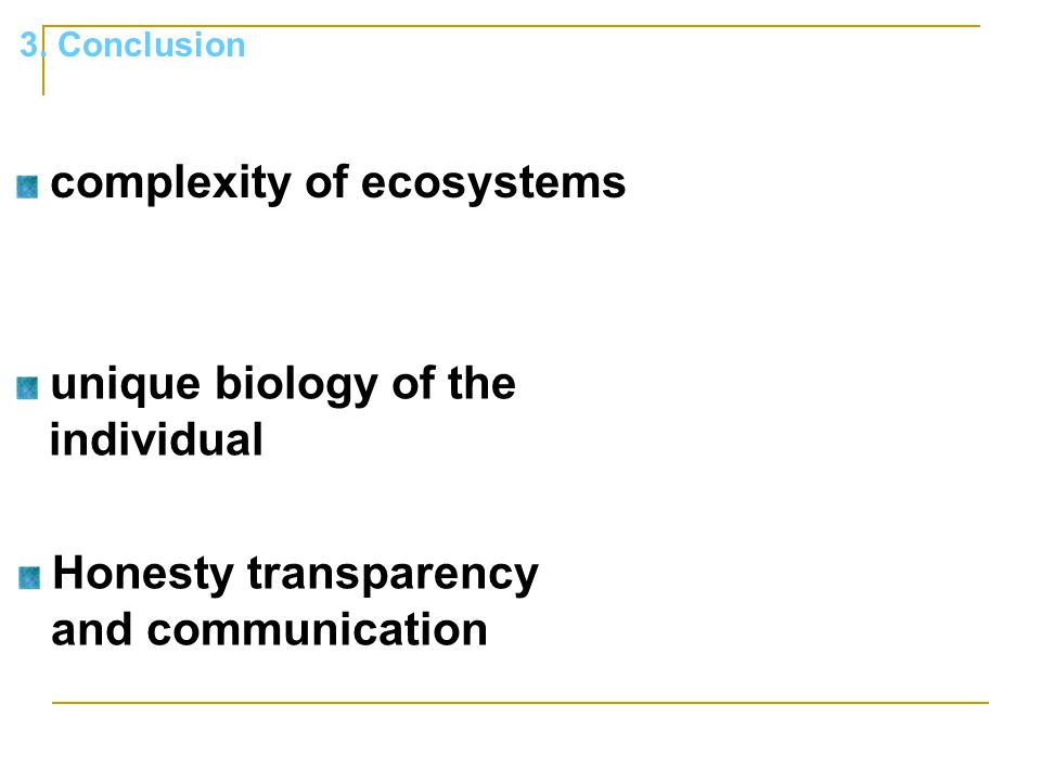 3. Conclusion Honesty transparency and communication complexity of ecosystems unique biology of the individual