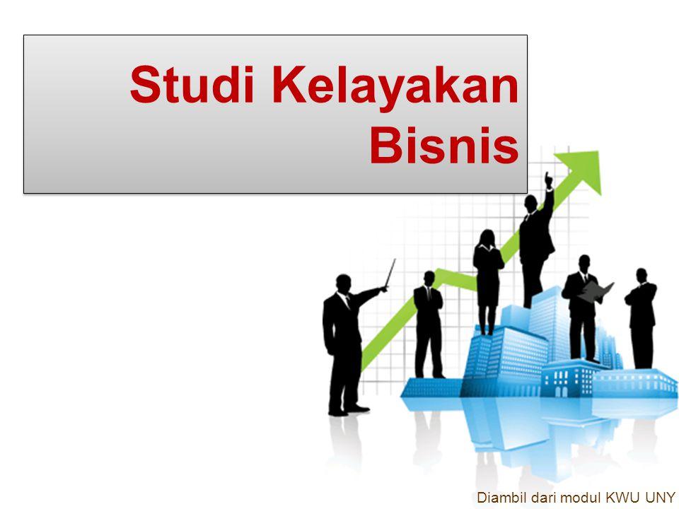 Studi Kelayakan Bisnis Diambil dari modul KWU UNY
