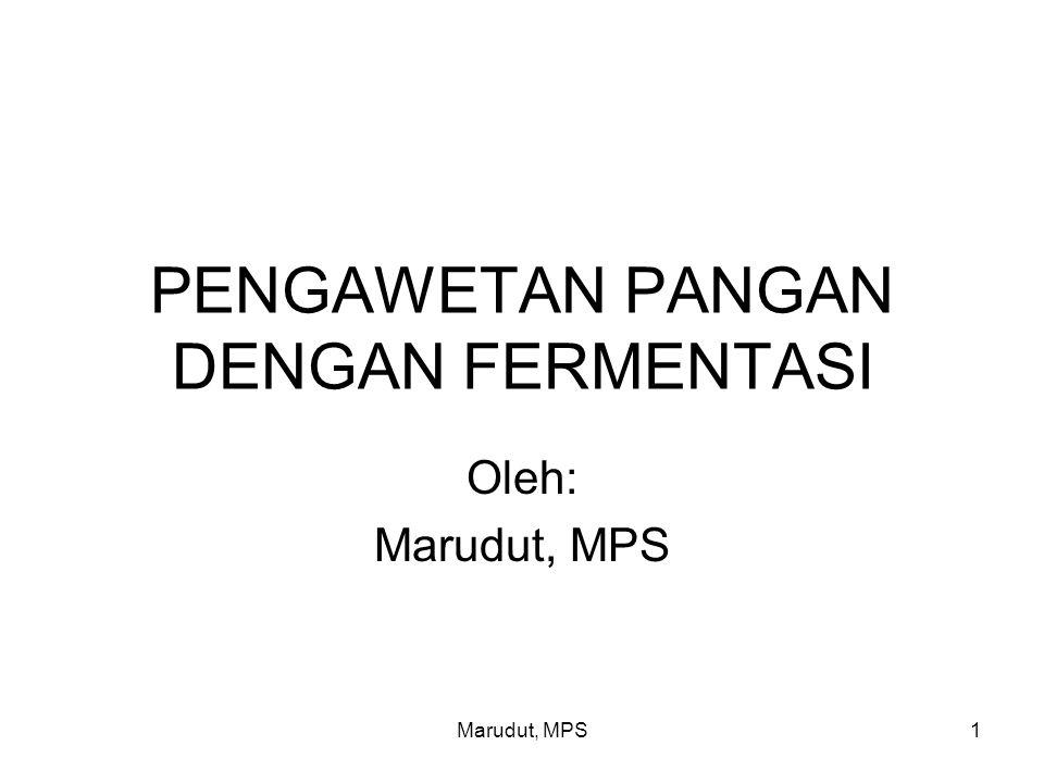 Marudut, MPS1 PENGAWETAN PANGAN DENGAN FERMENTASI Oleh: Marudut, MPS