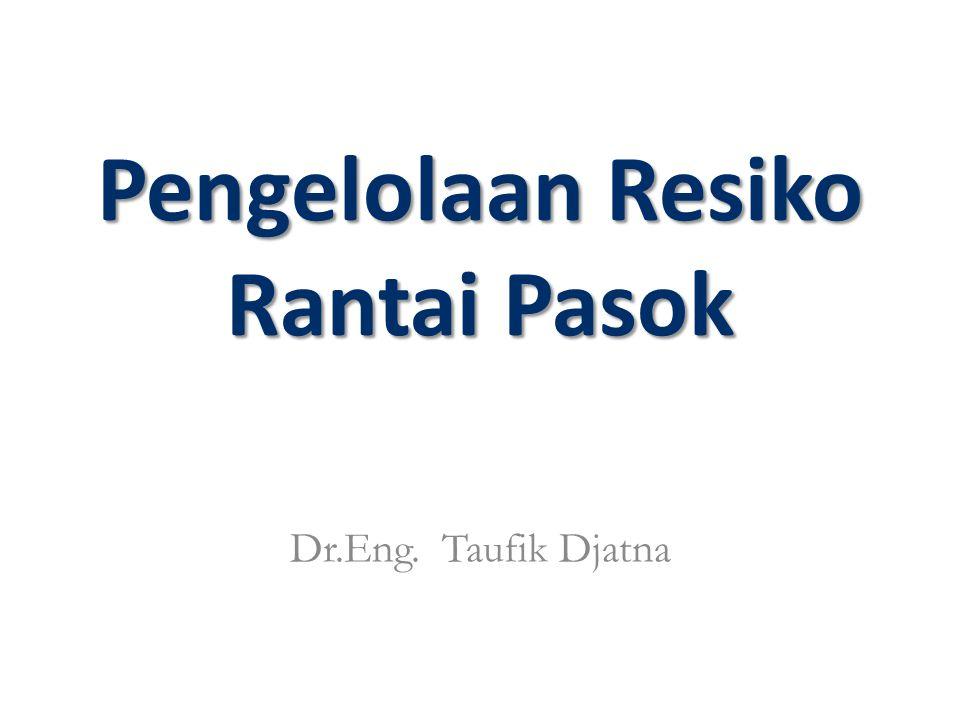 Pengelolaan Resiko Rantai Pasok Dr.Eng. Taufik Djatna