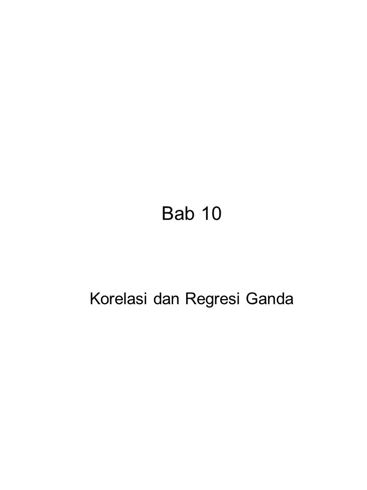 Bab 10 Korelasi dan Regresi Ganda