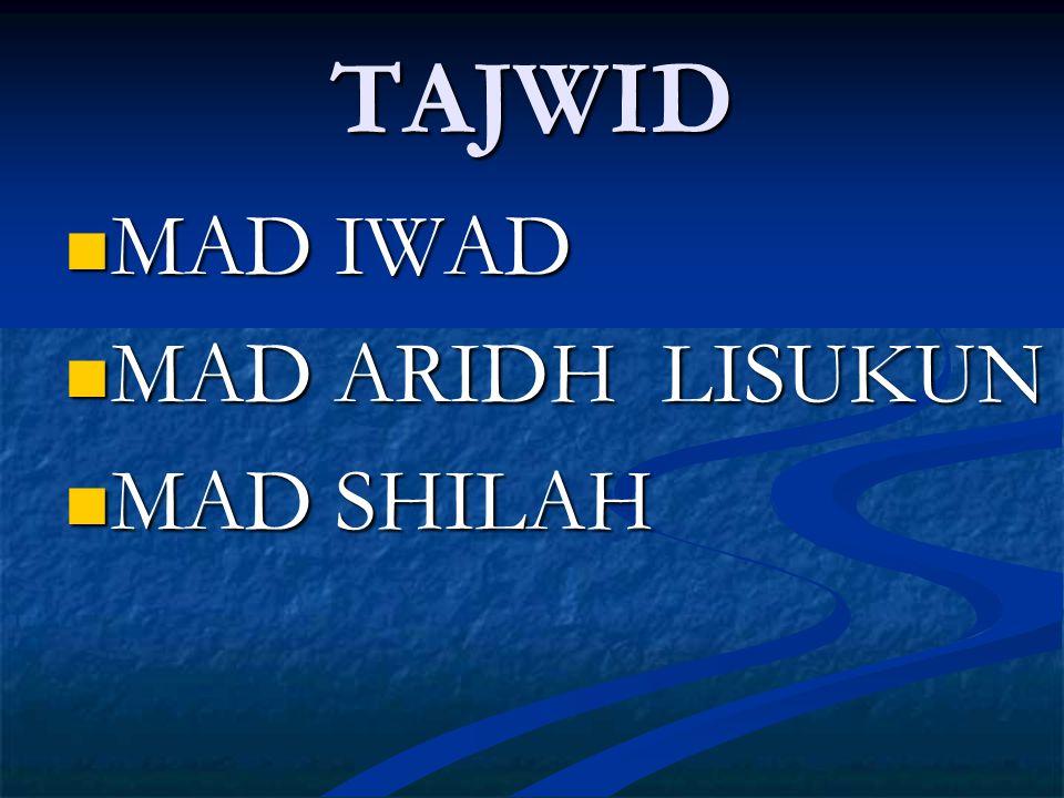 TAJWID MAD IWAD MAD ARIDH LISUKUN MAD SHILAH
