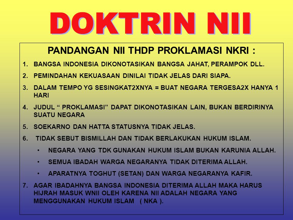 PANDANGAN NII THDP PROKLAMASI NKRI : 1.BANGSA INDONESIA DIKONOTASIKAN BANGSA JAHAT, PERAMPOK DLL. 2.PEMINDAHAN KEKUASAAN DINILAI TIDAK JELAS DARI SIAP
