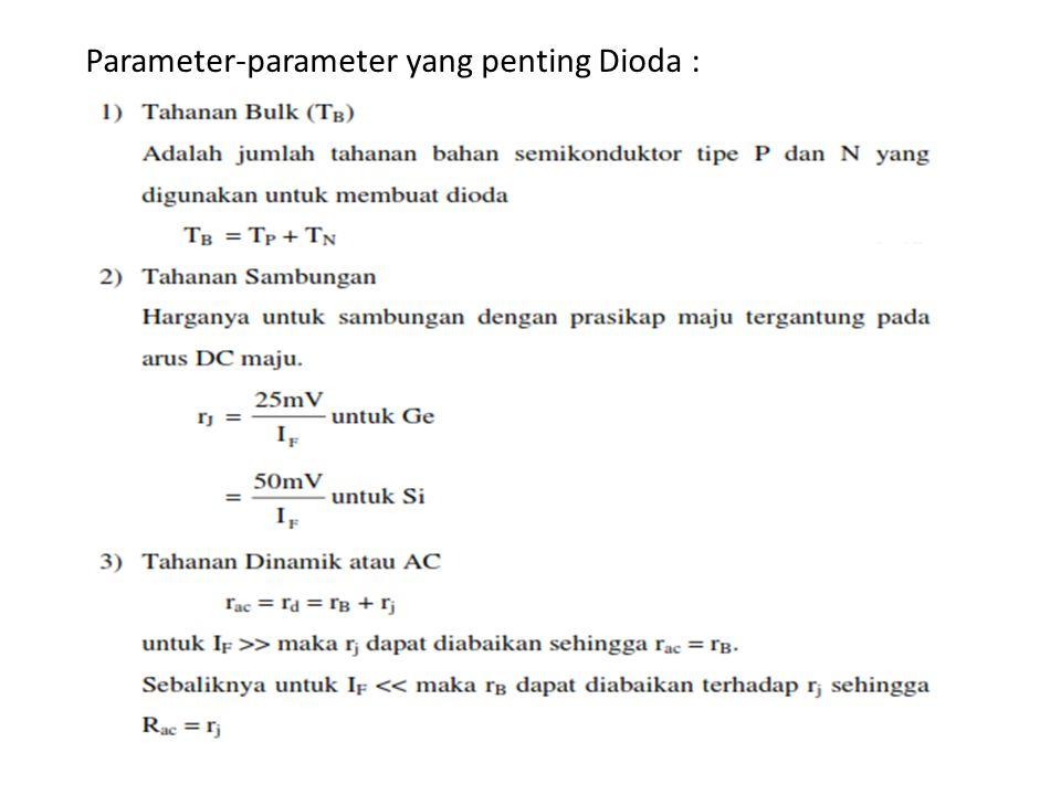 Parameter-parameter yang penting Dioda :