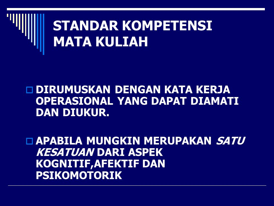 CONTOH MATA KULIAH : PRAKTEK PEMESINAN  STANDAR KOMPETENSINYA:  DAPAT MEMBUAT BENDA KERJA DENGAN BERBAGAI MESIN PERKAKAS