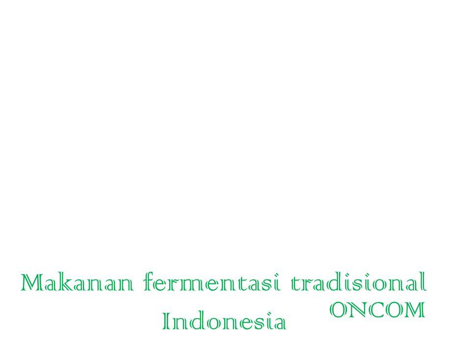 Makanan fermentasi tradisional Indonesia ONCOM