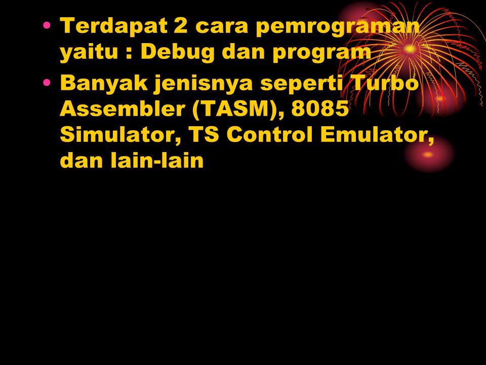Terdapat 2 cara pemrograman yaitu : Debug dan program Banyak jenisnya seperti Turbo Assembler (TASM), 8085 Simulator, TS Control Emulator, dan lain-la