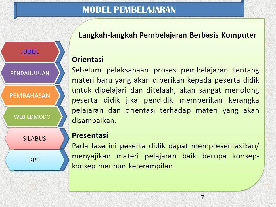 8 JUDUL PENDAHULUAN PEMBAHASAN WEB EDMODO SILABUS RPP MODEL PEMBELAJARAN Latihan terstruktur Pada fase ini peserta didik untuk melakukan latihan- latihan.