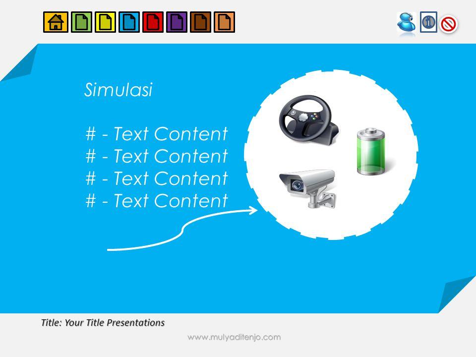 www.mulyaditenjo.com Title: Your Title Presentations Simulasi # - Text Content