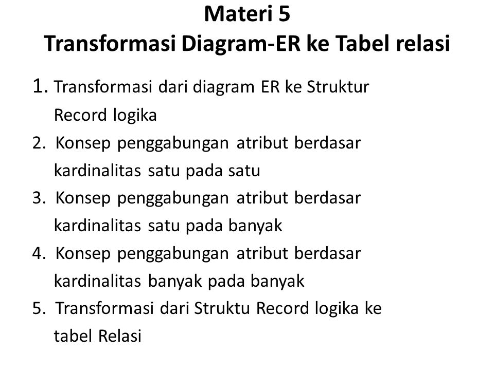 Materi 5 Transformasi Diagram-ER ke Tabel relasi 1.