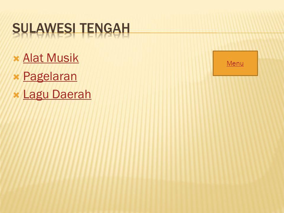  Alat Musik Alat Musik  Pagelaran Pagelaran  Lagu Daerah Lagu Daerah Menu