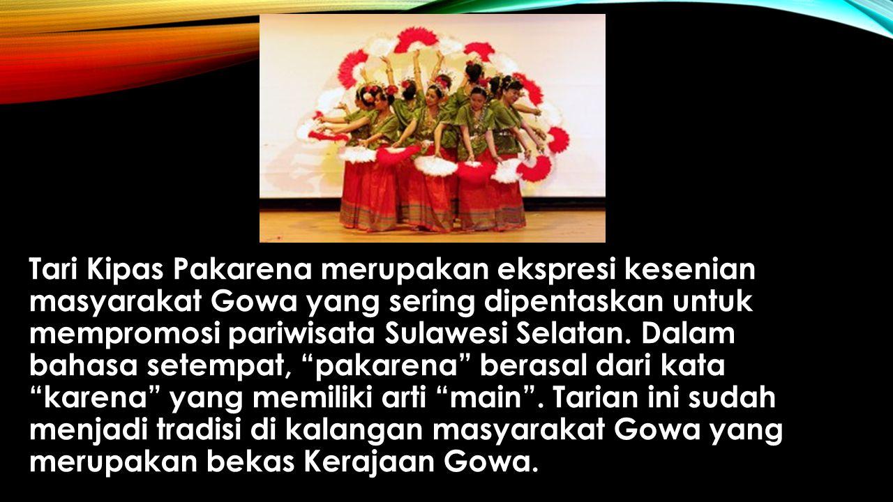 Tari Kipas Pakarena merupakan ekspresi kesenian masyarakat Gowa yang sering dipentaskan untuk mempromosi pariwisata Sulawesi Selatan. Dalam bahasa set