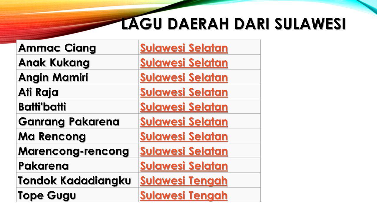 LAGU DAERAH DARI SULAWESI Ammac Ciang Sulawesi Selatan Sulawesi Selatan Anak Kukang Sulawesi Selatan Sulawesi Selatan Angin Mamiri Sulawesi Selatan Su