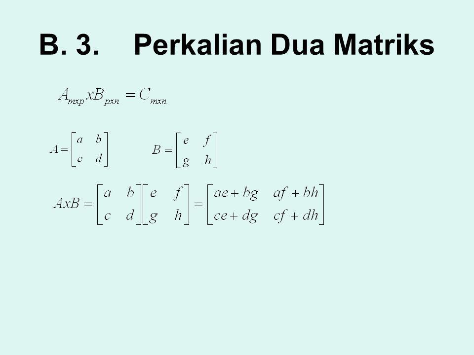 B. 3.Perkalian Dua Matriks