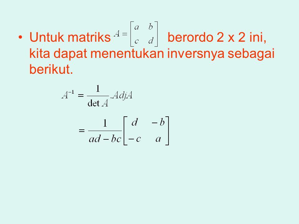 Untuk matriks berordo 2 x 2 ini, kita dapat menentukan inversnya sebagai berikut.