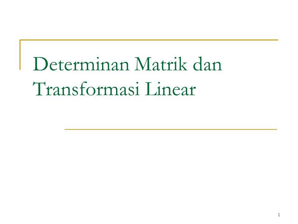 1 Determinan Matrik dan Transformasi Linear