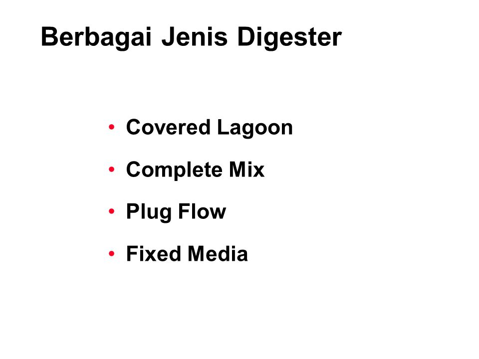 Berbagai Jenis Digester Covered Lagoon Complete Mix Plug Flow Fixed Media