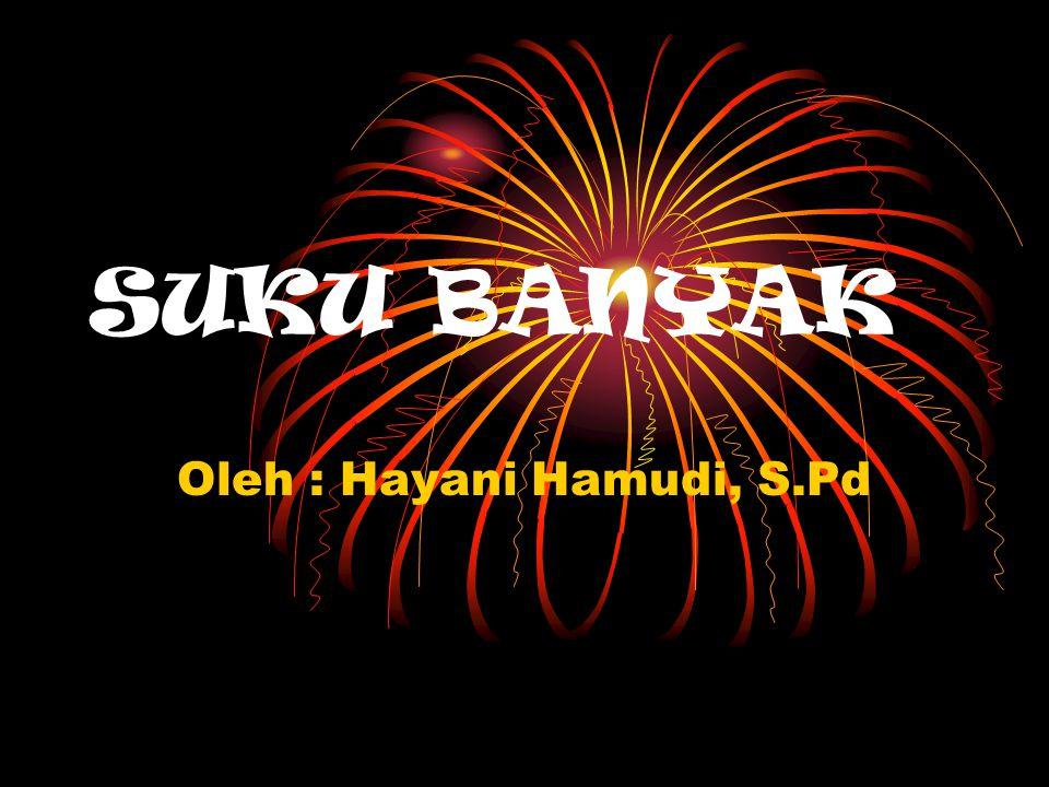 Oleh : Hayani Hamudi, S.Pd SUKU BANYAK