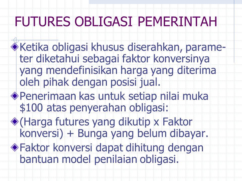FUTURES OBLIGASI PEMERINTAH Kontrak futures wesel pemerintah dan wesel pemerintah lima-tahun juga sangat populer. Dalam kontrak futures wesel pemerint