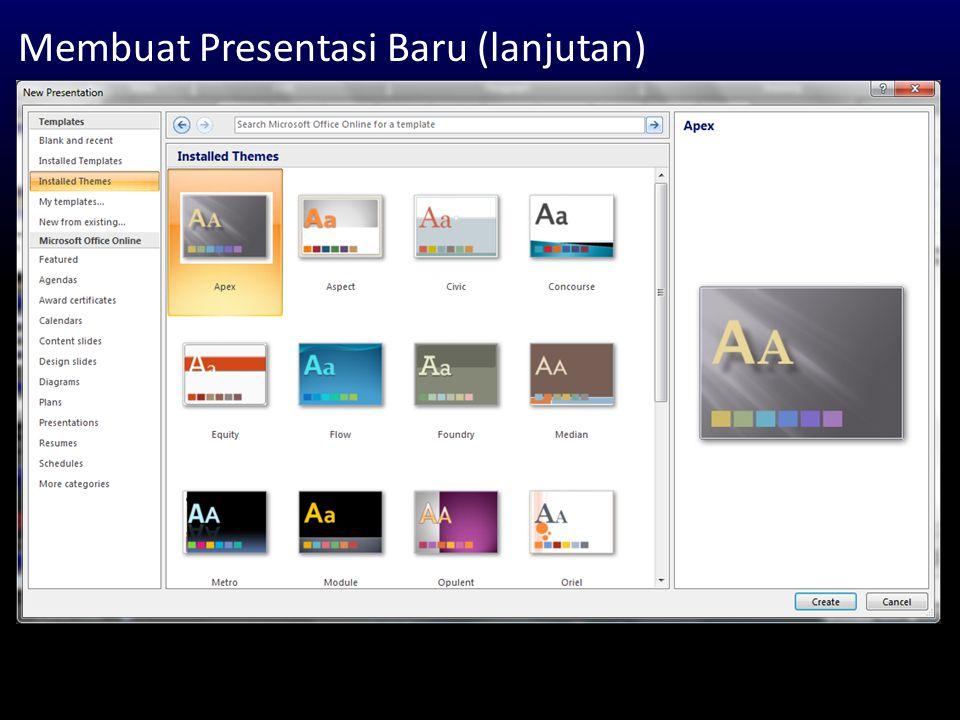 Memilih Desain Slide Klik kanan : Apply to All Slides -> desain digunakan pada semua slide Apply to Selected Slides -> desain hanya digunakan pada slide yang dipilih (sedang aktif)