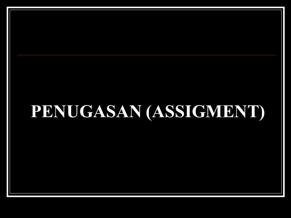 PENUGASAN (ASSIGMENT)