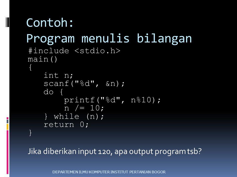 Contoh: Program menulis bilangan #include main() { int n; scanf(
