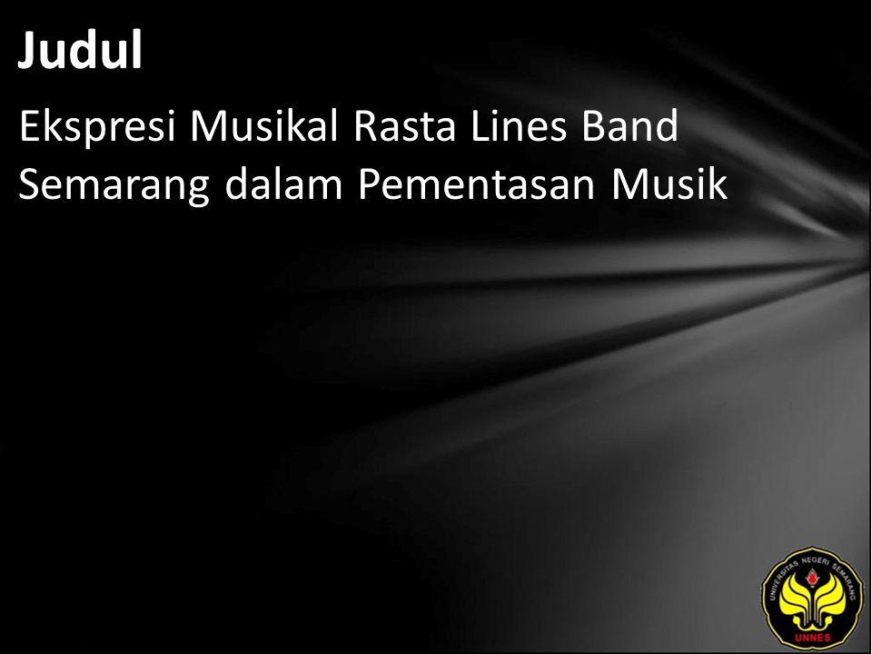 Judul Ekspresi Musikal Rasta Lines Band Semarang dalam Pementasan Musik