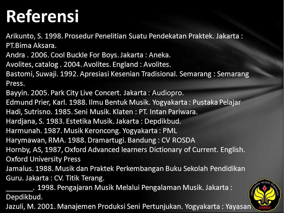 Referensi Arikunto, S. 1998. Prosedur Penelitian Suatu Pendekatan Praktek.