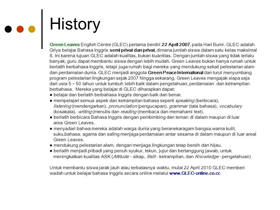 History Green Leaves English Centre (GLEC) pertama berdiri 22 April 2007, pada Hari Bumi. GLEC adalah Griya belajar Bahasa Inggris semi privat dan pri