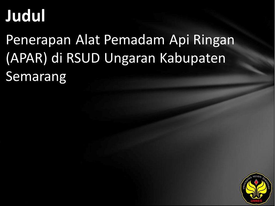 Judul Penerapan Alat Pemadam Api Ringan (APAR) di RSUD Ungaran Kabupaten Semarang