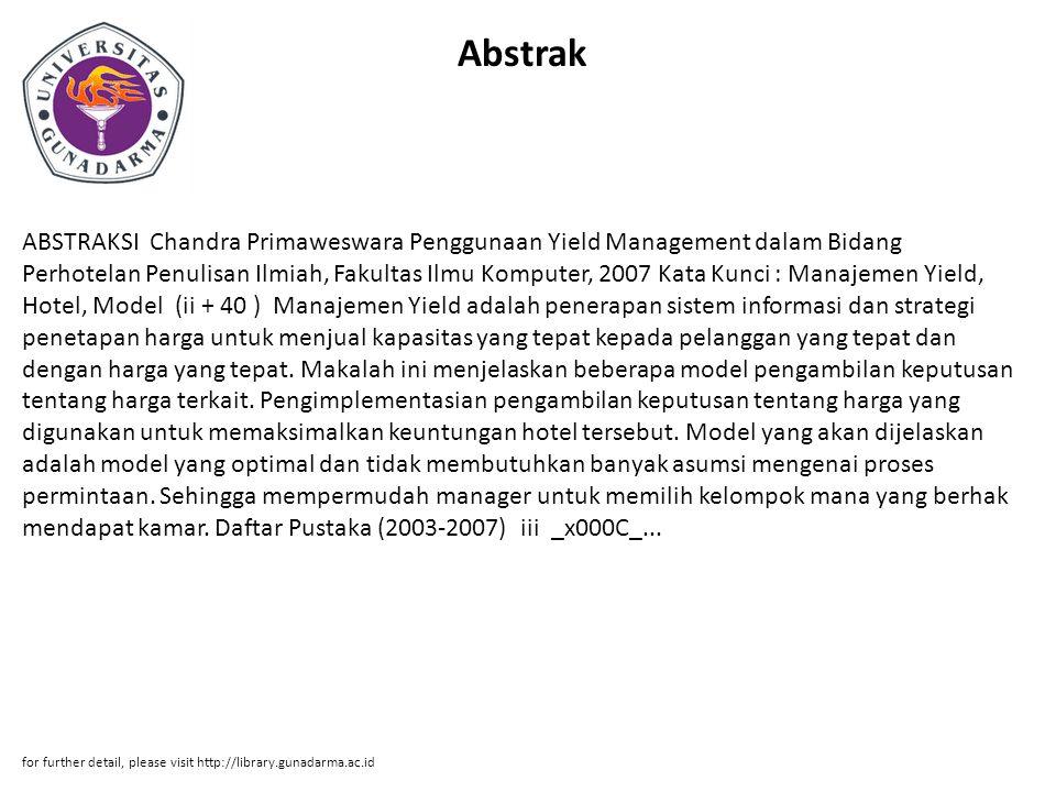 Abstrak ABSTRAKSI Chandra Primaweswara Penggunaan Yield Management dalam Bidang Perhotelan Penulisan Ilmiah, Fakultas Ilmu Komputer, 2007 Kata Kunci :